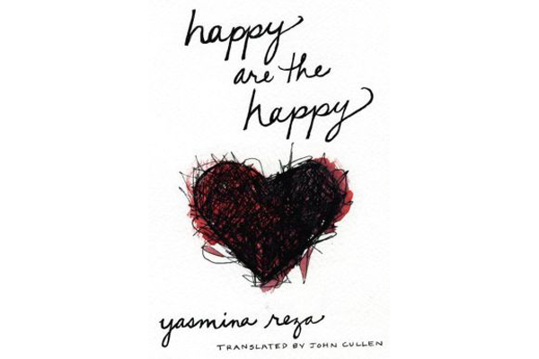 Happy Are The Happy – Yasmina Reza's new novel